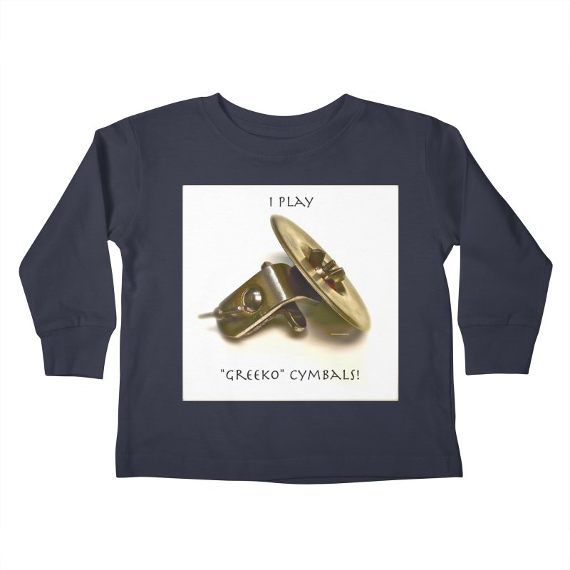 "I Play ""Greeko"" Cymbals! Kids Toddler Longsleeve T-Shirt by EdHartmanMusic Swag Shop!"