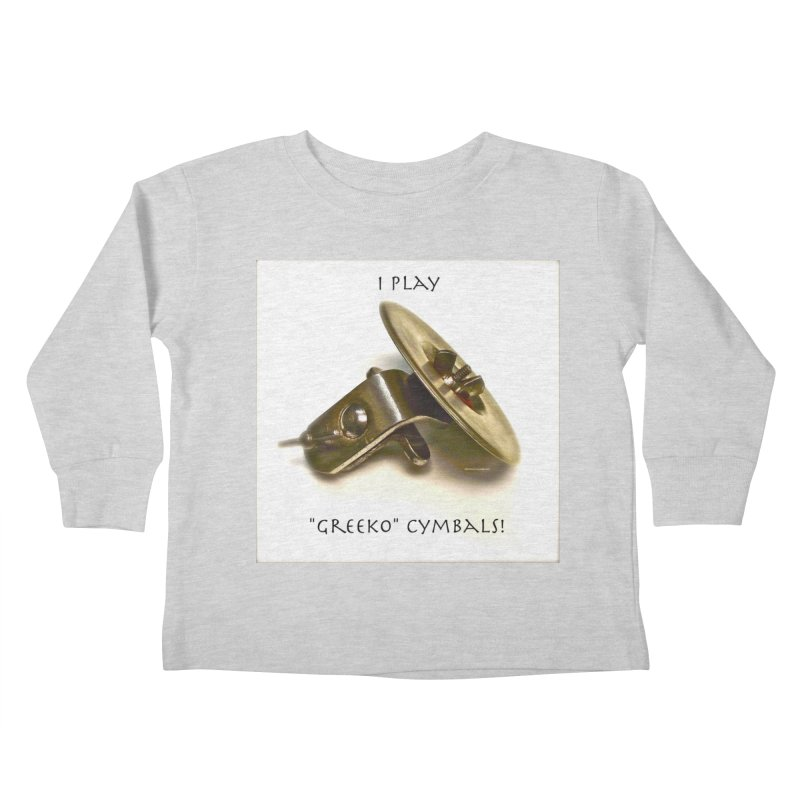 "I Play ""Greeko"" Cymbals! Kids Toddler Longsleeve T-Shirt by EdHartmanMusic Swag Shop!"