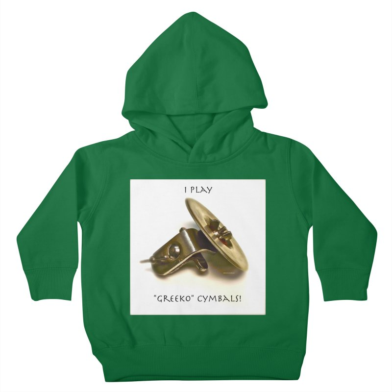 "I Play ""Greeko"" Cymbals! Kids Toddler Pullover Hoody by EdHartmanMusic Swag Shop!"
