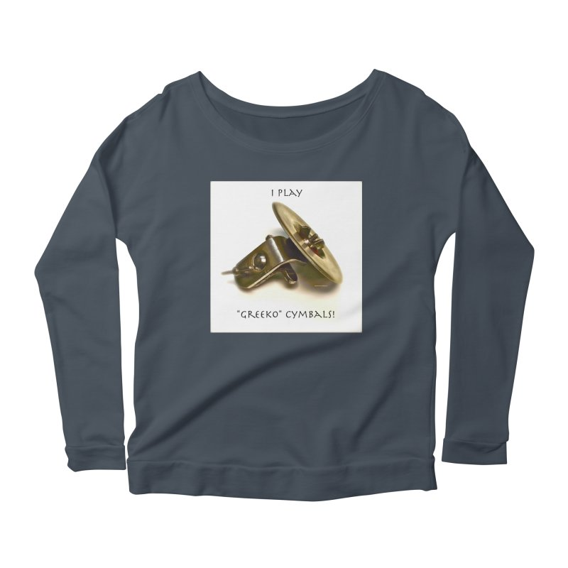 "I Play ""Greeko"" Cymbals! Women's Scoop Neck Longsleeve T-Shirt by EdHartmanMusic Swag Shop!"