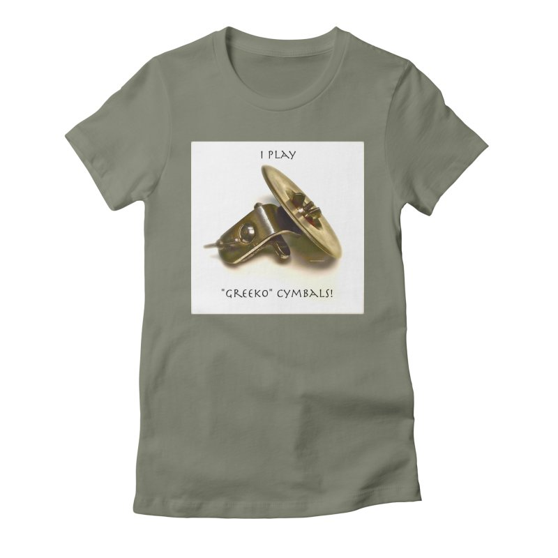"""I Play """"Greeko"""" Cymbals! Women's T-Shirt by EdHartmanMusic Swag Shop!"""