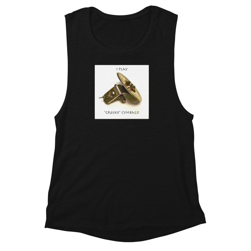 "I Play ""Greeko"" Cymbals! Women's Muscle Tank by EdHartmanMusic Swag Shop!"
