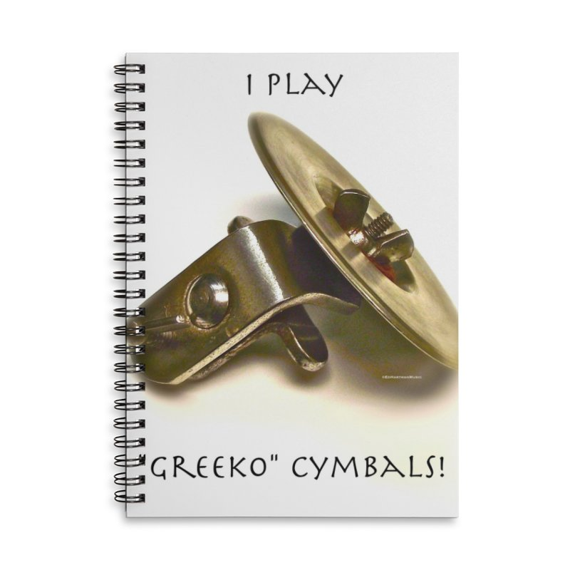 "I Play ""Greeko"" Cymbals! Accessories Notebook by EdHartmanMusic Swag Shop!"