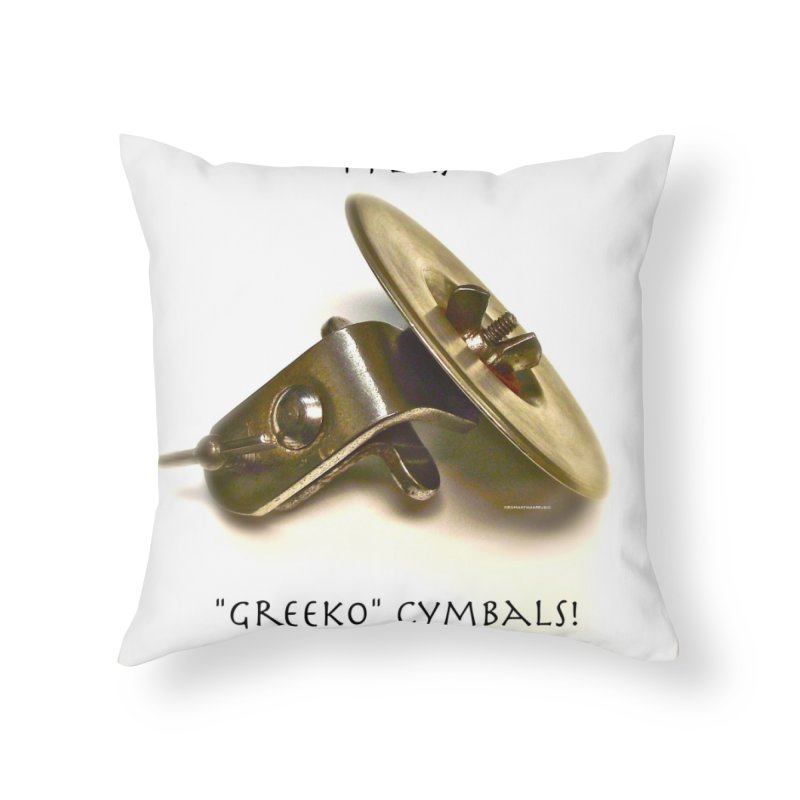 "I Play ""Greeko"" Cymbals! Home Throw Pillow by EdHartmanMusic Swag Shop!"