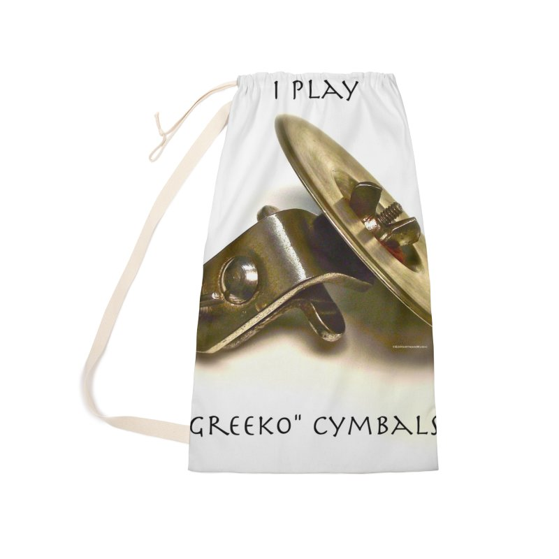 "I Play ""Greeko"" Cymbals! Accessories Laundry Bag Bag by EdHartmanMusic Swag Shop!"