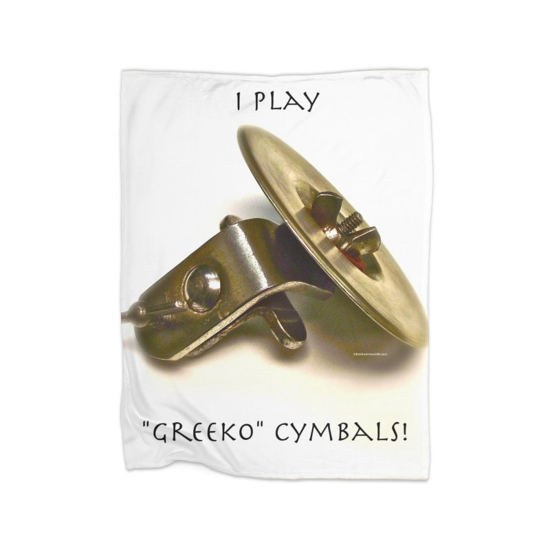 "I Play ""Greeko"" Cymbals! Home Fleece Blanket Blanket by EdHartmanMusic Swag Shop!"