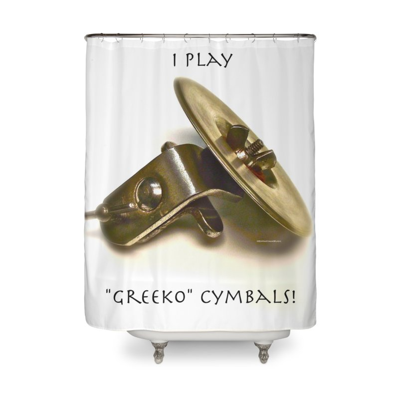 "I Play ""Greeko"" Cymbals! Home Shower Curtain by EdHartmanMusic Swag Shop!"