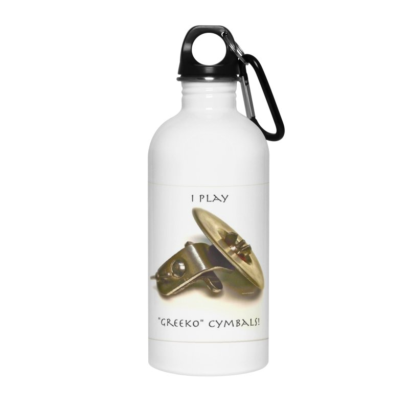 "I Play ""Greeko"" Cymbals! Accessories Water Bottle by EdHartmanMusic Swag Shop!"