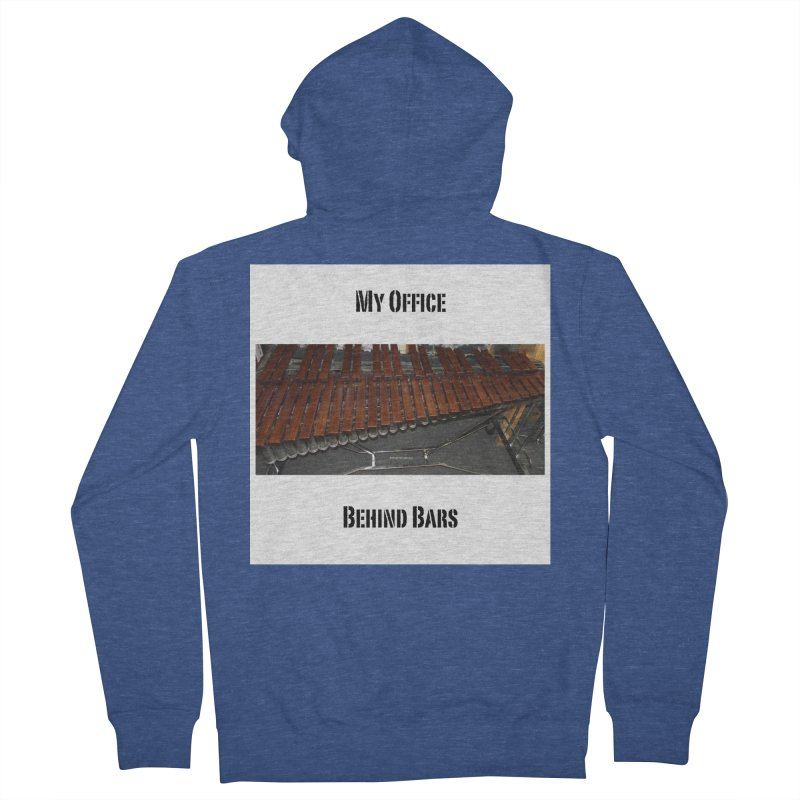 My Office Behind Bars Women's French Terry Zip-Up Hoody by EdHartmanMusic Swag Shop!