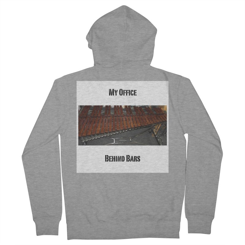 My Office Behind Bars Men's French Terry Zip-Up Hoody by EdHartmanMusic Swag Shop!