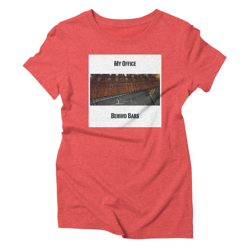 My Office Behind Bars Women's Triblend T-Shirt by EdHartmanMusic Swag Shop!