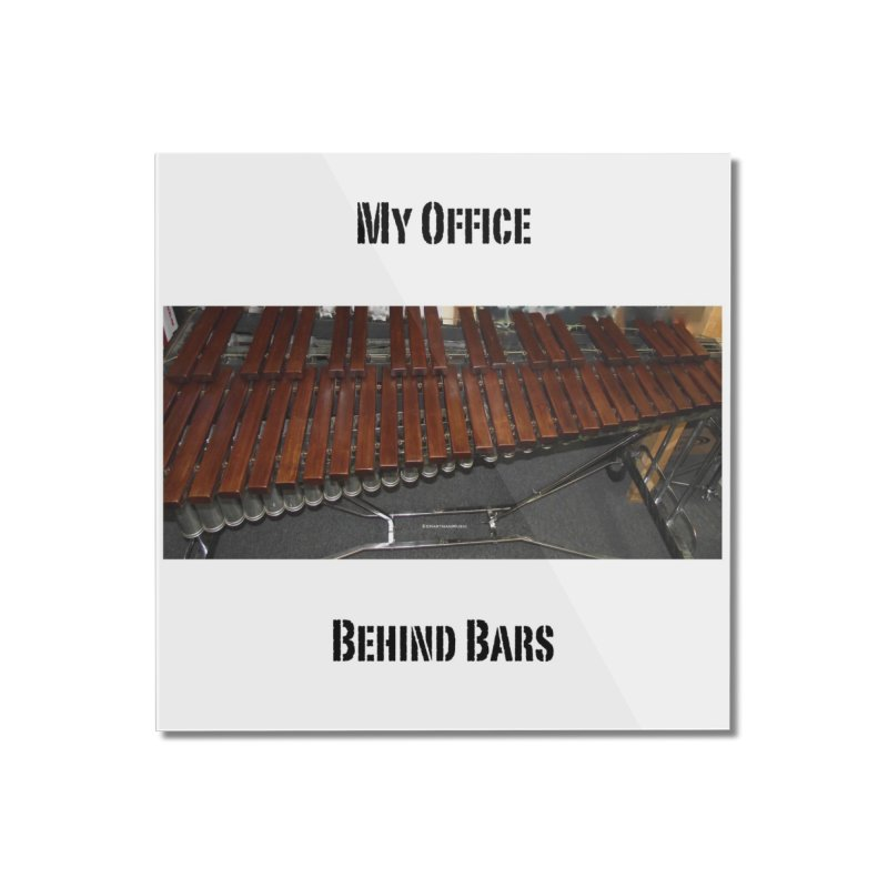My Office Behind Bars Home Mounted Acrylic Print by EdHartmanMusic Swag Shop!