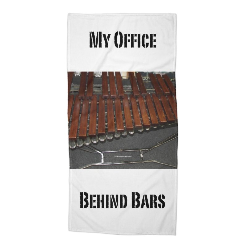My Office Behind Bars Accessories Beach Towel by EdHartmanMusic Swag Shop!