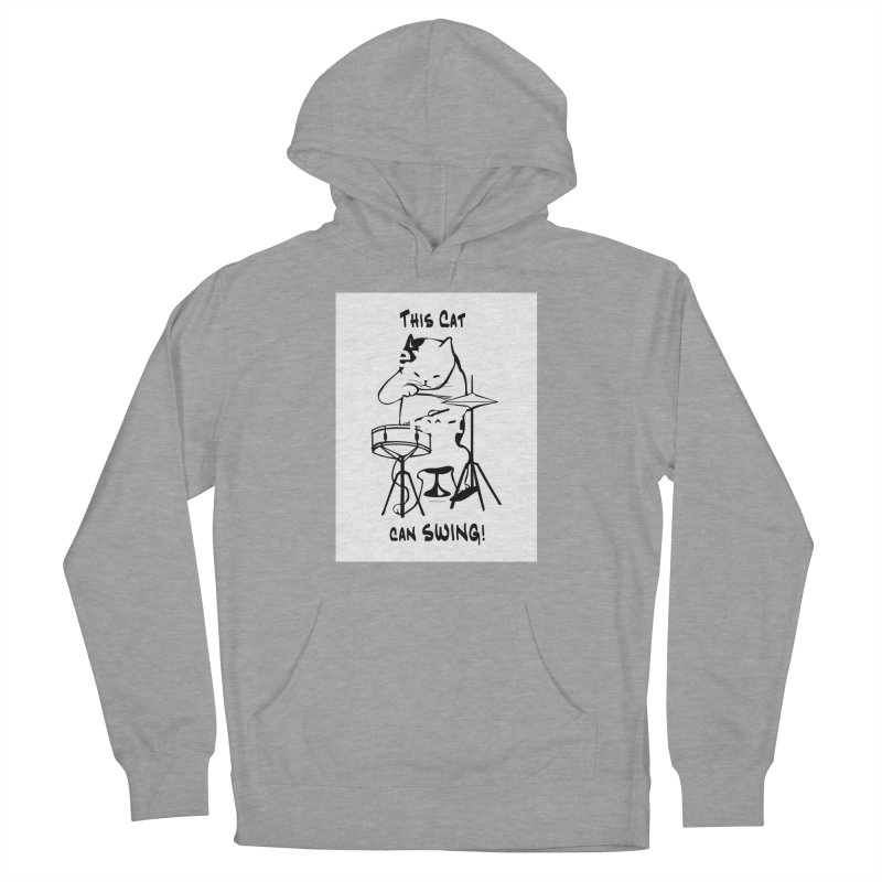 THIS CAT CAN SWING! Women's Pullover Hoody by EdHartmanMusic Swag Shop!