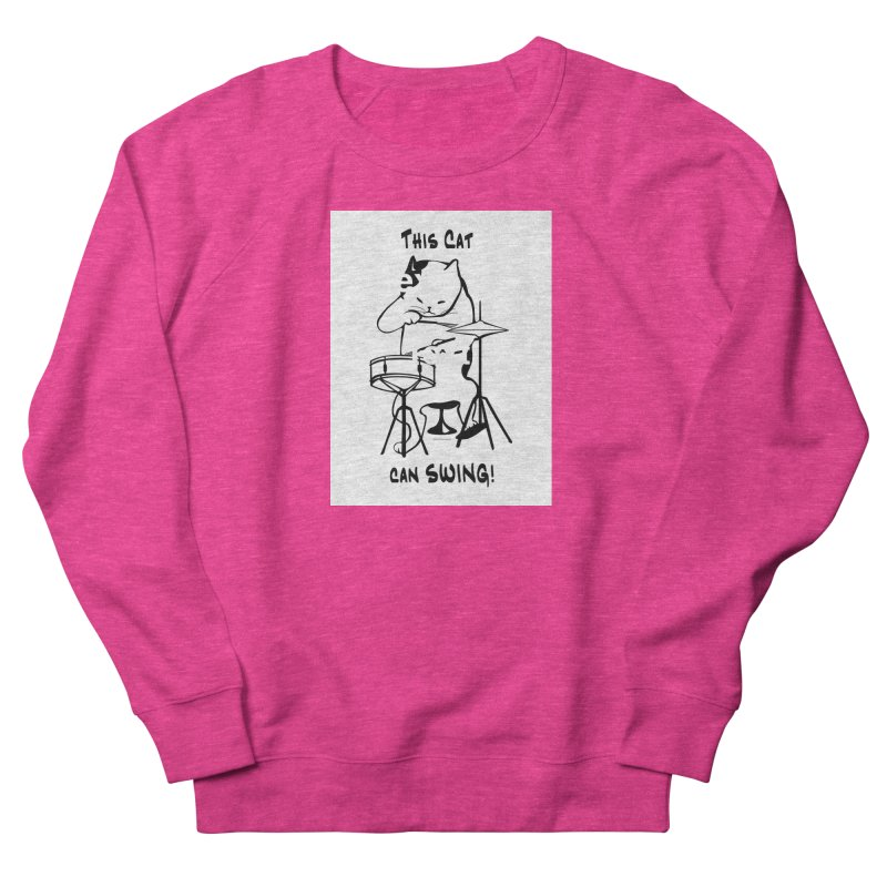 THIS CAT CAN SWING! Women's French Terry Sweatshirt by EdHartmanMusic Swag Shop!