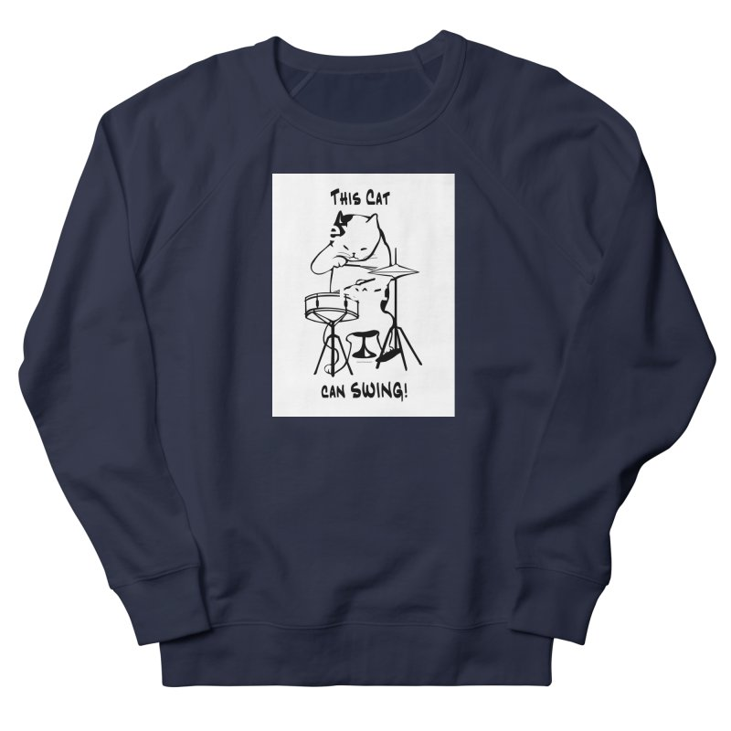 THIS CAT CAN SWING! Women's Sweatshirt by EdHartmanMusic Swag Shop!