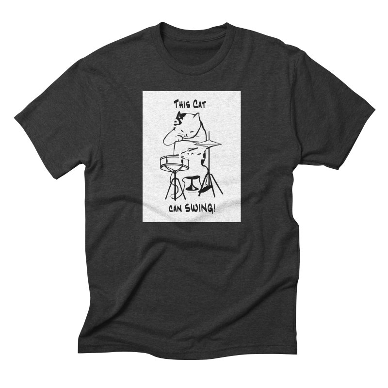 THIS CAT CAN SWING! Men's Triblend T-Shirt by EdHartmanMusic Swag Shop!