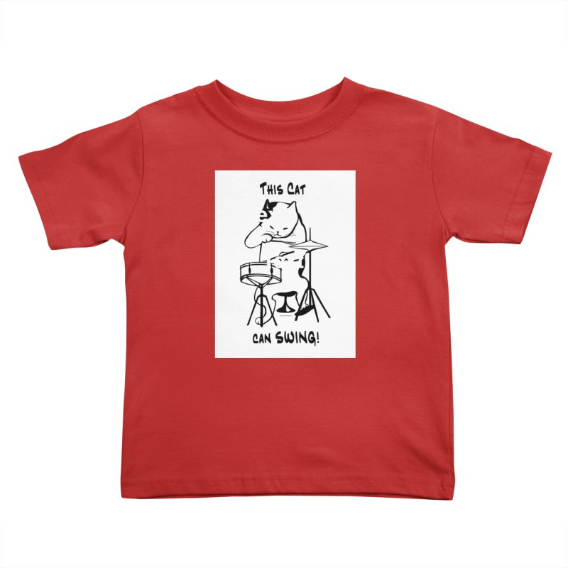 THIS CAT CAN SWING! Kids Toddler T-Shirt by EdHartmanMusic Swag Shop!