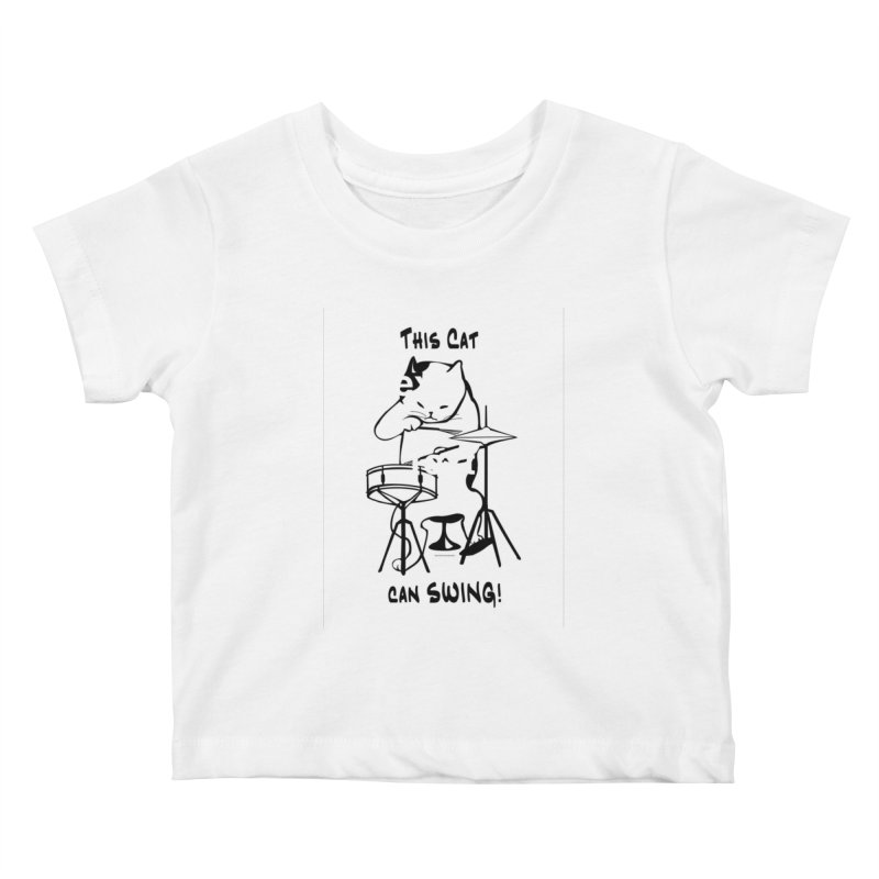 THIS CAT CAN SWING! Kids Baby T-Shirt by EdHartmanMusic Swag Shop!