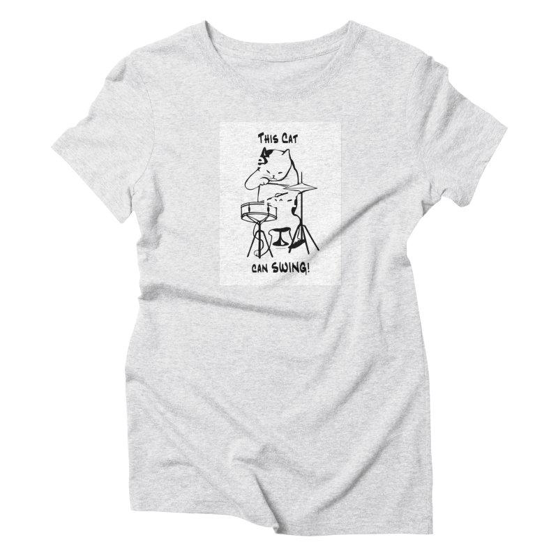 THIS CAT CAN SWING! Women's T-Shirt by EdHartmanMusic Swag Shop!