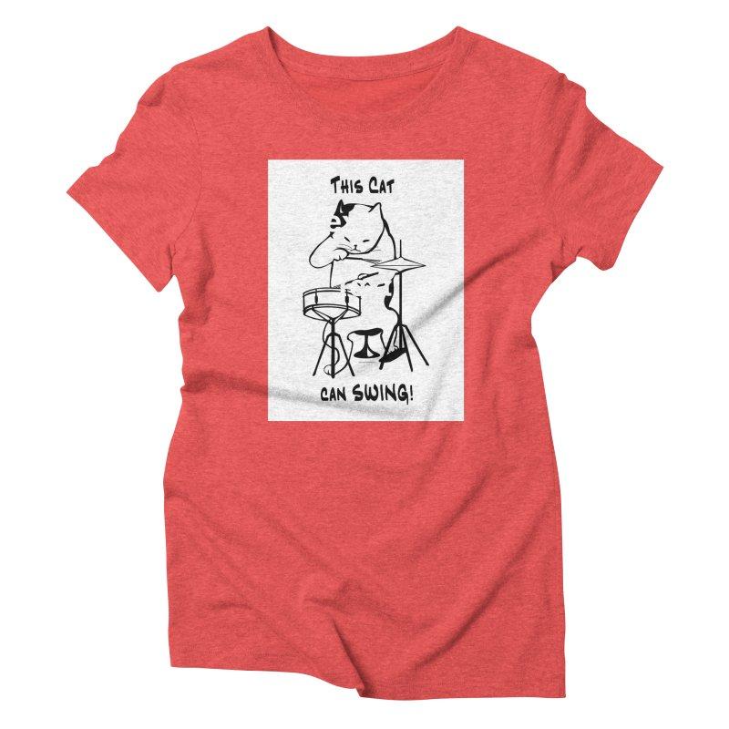 THIS CAT CAN SWING! Women's Triblend T-Shirt by EdHartmanMusic Swag Shop!