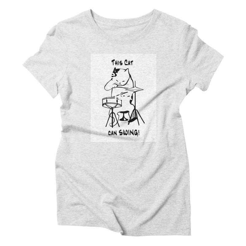 THIS CAT CAN SWING! Women's T-Shirt by EdHartmanMusic Swag Shop!