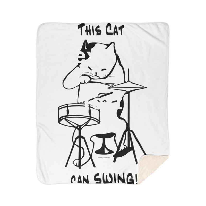 THIS CAT CAN SWING! Home Sherpa Blanket Blanket by EdHartmanMusic Swag Shop!