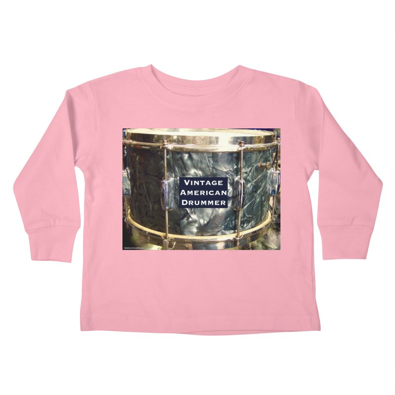 Vintage American Drummer Kids Toddler Longsleeve T-Shirt by EdHartmanMusic Swag Shop!