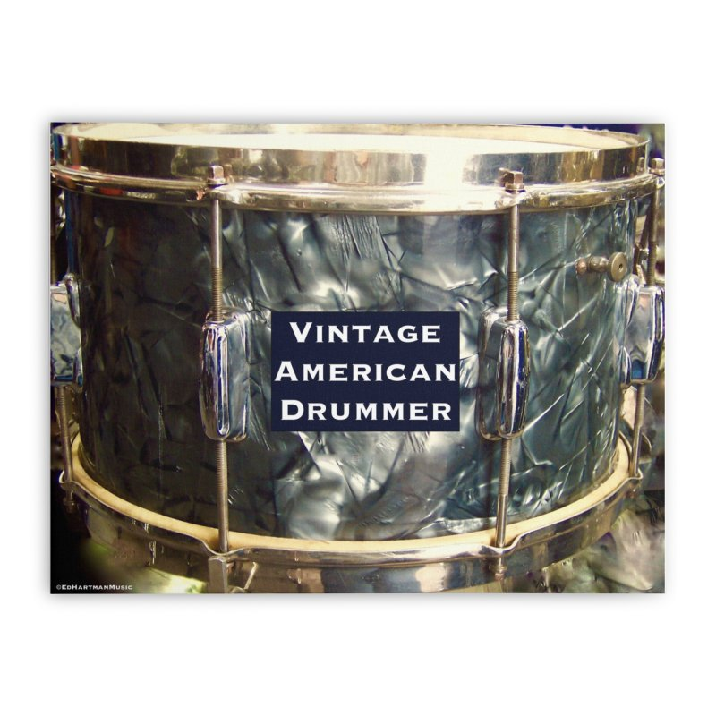 Vintage American Drummer Home Stretched Canvas by EdHartmanMusic Swag Shop!