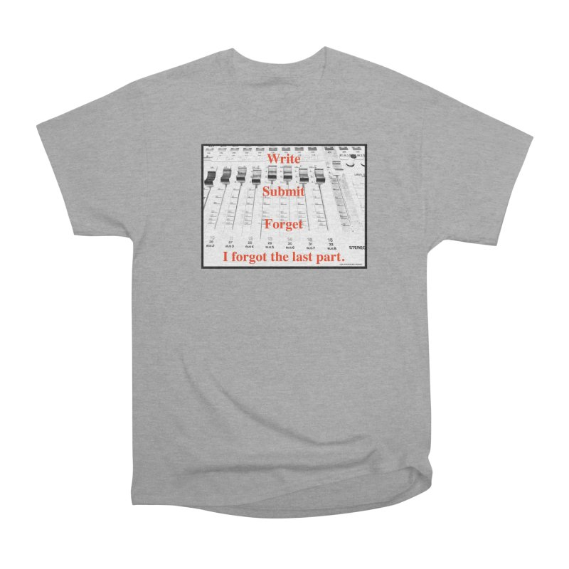 Write Repeat Forget I Forgot Men's Heavyweight T-Shirt by EdHartmanMusic Swag Shop!
