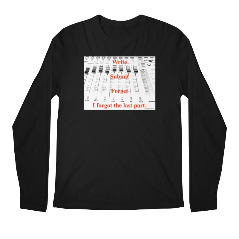 Write Repeat Forget I Forgot Men's Longsleeve T-Shirt by EdHartmanMusic Swag Shop!