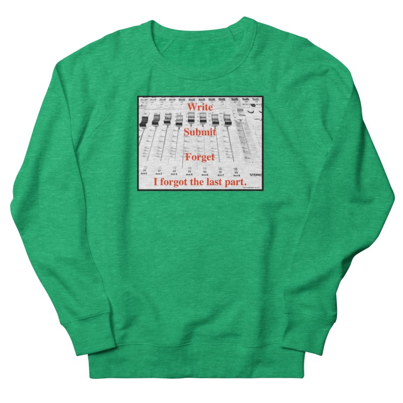 Write Repeat Forget I Forgot Men's French Terry Sweatshirt by EdHartmanMusic Swag Shop!