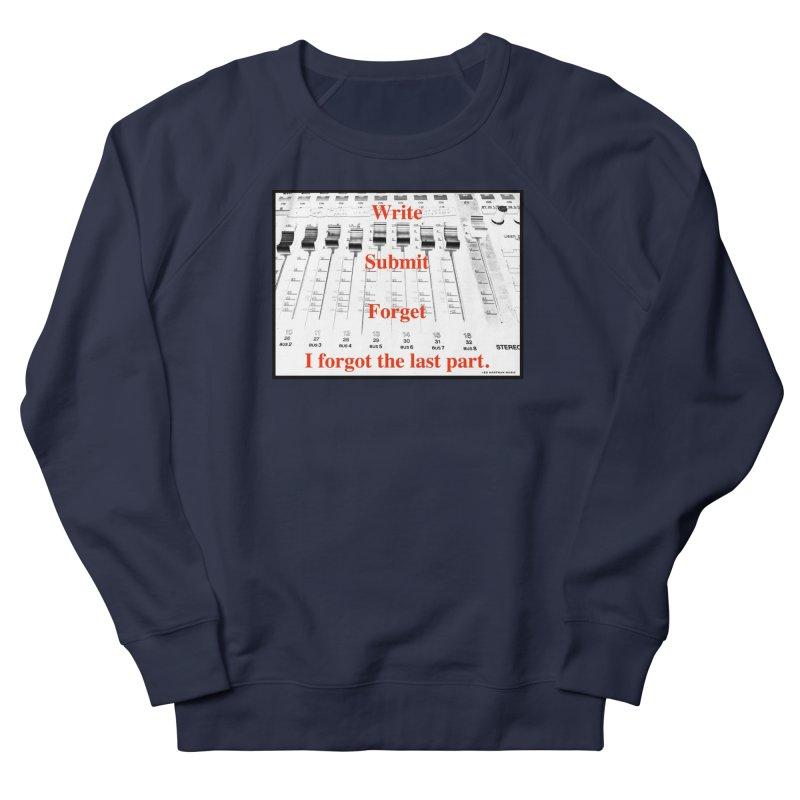 Write Repeat Forget I Forgot Men's French Terry Sweatshirt by EdHartmanMusic Swag Shop!