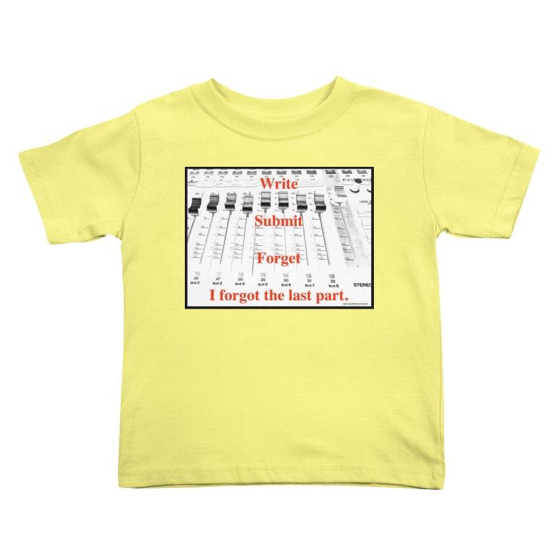 Write Repeat Forget I Forgot Kids Toddler T-Shirt by EdHartmanMusic Swag Shop!