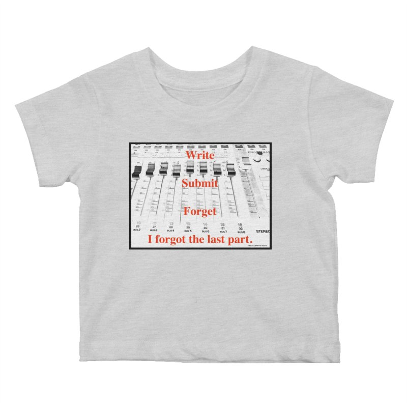 Write Repeat Forget I Forgot Kids Baby T-Shirt by EdHartmanMusic Swag Shop!