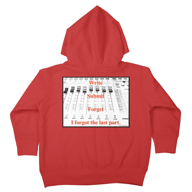 Write Repeat Forget I Forgot Kids Toddler Zip-Up Hoody by EdHartmanMusic Swag Shop!