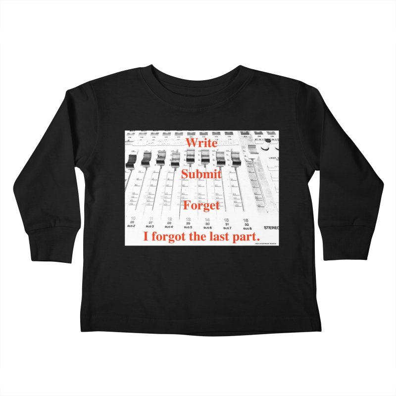 Write Repeat Forget I Forgot Kids Toddler Longsleeve T-Shirt by EdHartmanMusic Swag Shop!