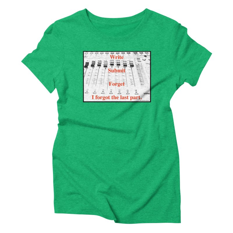 Write Repeat Forget I Forgot Women's Triblend T-Shirt by EdHartmanMusic Swag Shop!