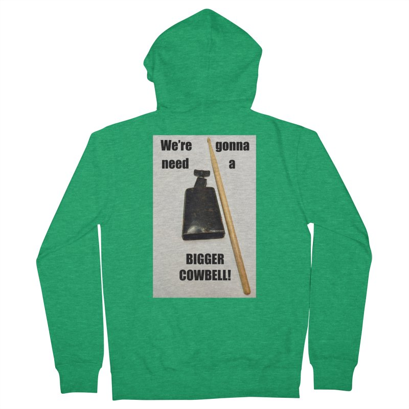 WE'RE GONNA NEED A BIGGER COWBELL Men's Zip-Up Hoody by EdHartmanMusic Swag Shop!