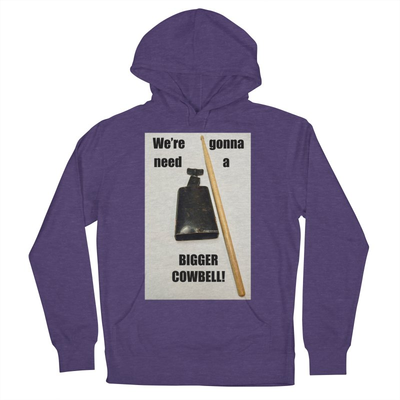 WE'RE GONNA NEED A BIGGER COWBELL Men's French Terry Pullover Hoody by EdHartmanMusic Swag Shop!