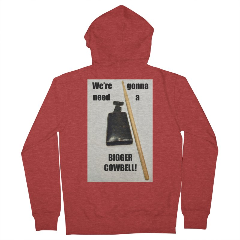 WE'RE GONNA NEED A BIGGER COWBELL Men's French Terry Zip-Up Hoody by EdHartmanMusic Swag Shop!