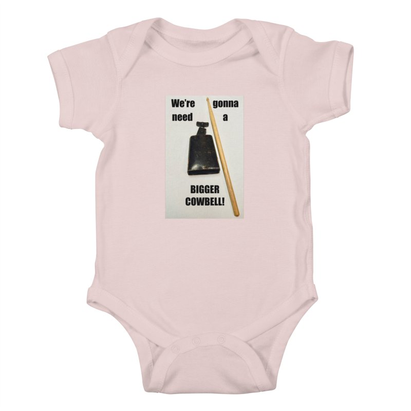 WE'RE GONNA NEED A BIGGER COWBELL Kids Baby Bodysuit by EdHartmanMusic Swag Shop!