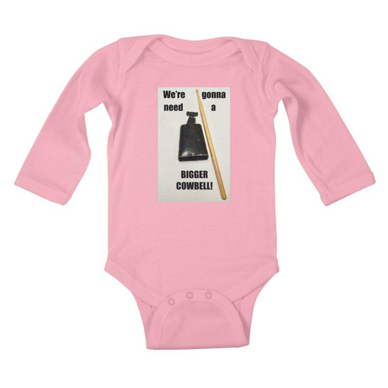 WE'RE GONNA NEED A BIGGER COWBELL Kids Baby Longsleeve Bodysuit by EdHartmanMusic Swag Shop!