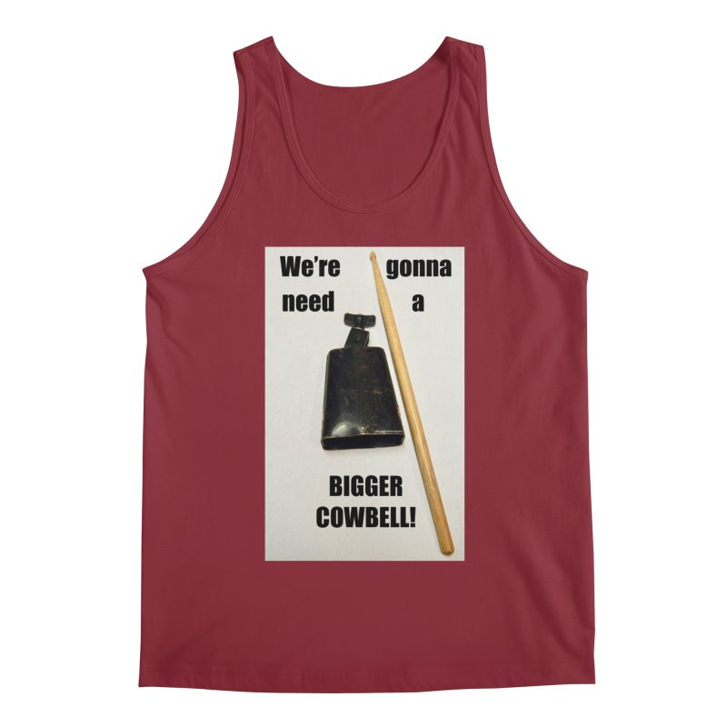WE'RE GONNA NEED A BIGGER COWBELL Men's Tank by EdHartmanMusic Swag Shop!
