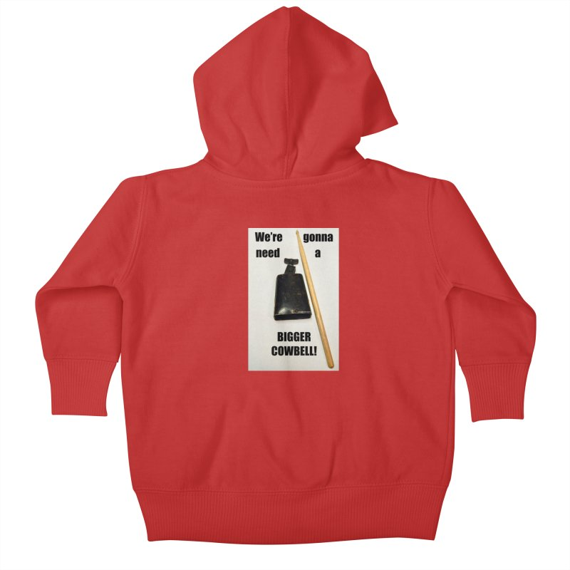 WE'RE GONNA NEED A BIGGER COWBELL Kids Baby Zip-Up Hoody by EdHartmanMusic Swag Shop!