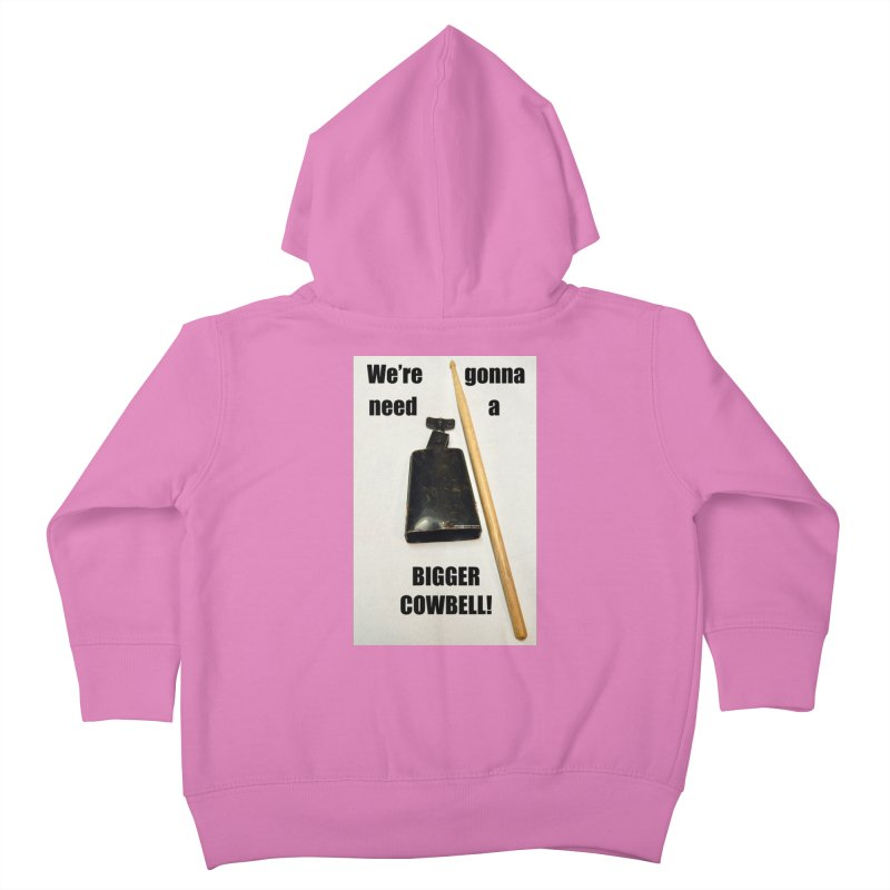 WE'RE GONNA NEED A BIGGER COWBELL Kids Toddler Zip-Up Hoody by EdHartmanMusic Swag Shop!