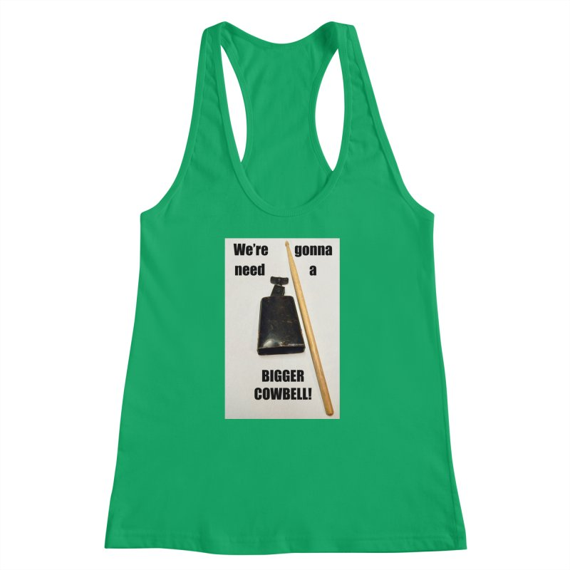 WE'RE GONNA NEED A BIGGER COWBELL Women's Racerback Tank by EdHartmanMusic Swag Shop!