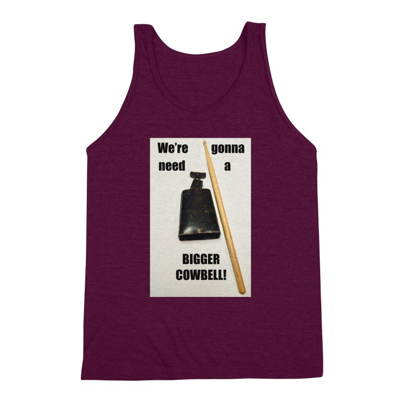WE'RE GONNA NEED A BIGGER COWBELL Men's Triblend Tank by EdHartmanMusic Swag Shop!