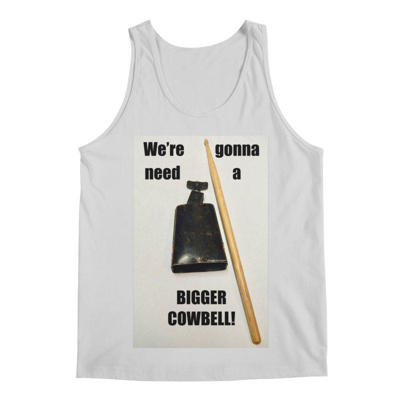 WE'RE GONNA NEED A BIGGER COWBELL Men's Regular Tank by EdHartmanMusic Swag Shop!