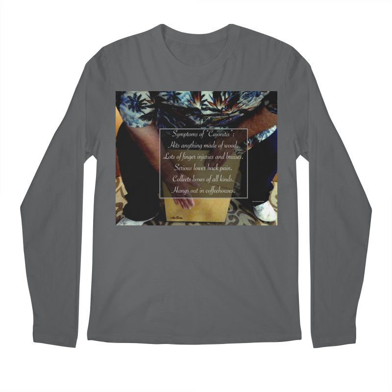 "Symptoms of ""Cajonitis"" Men's Longsleeve T-Shirt by EdHartmanMusic Swag Shop!"